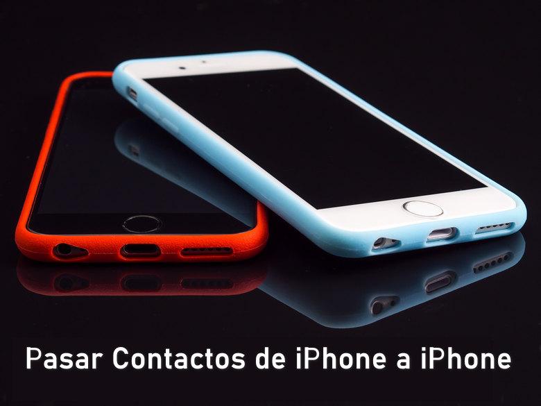 Pasar Contactos de iPhone a iPhone