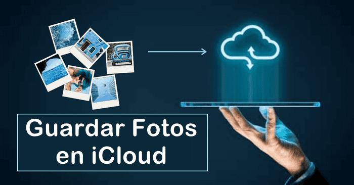 Guardar Fotos en iCloud