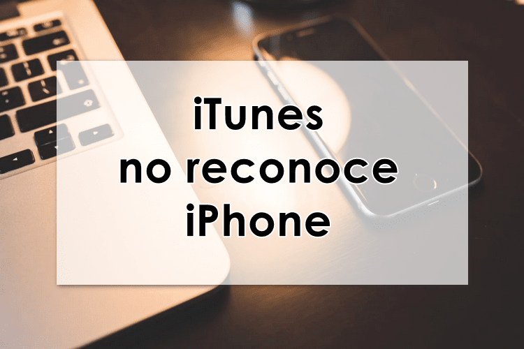 iTunes no reconoce iPhone