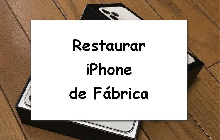 Restaurar iPhone de Fábrica
